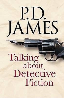 Talking About Detective Fiction By PD James