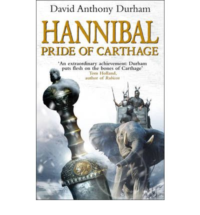 Hannibal Pride Of Carthage By David Anthony Durham