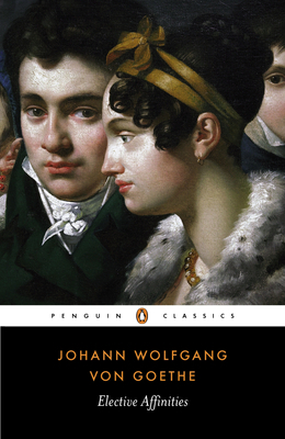 Elective Affinities By Johnann Wolfgang Von Goethe